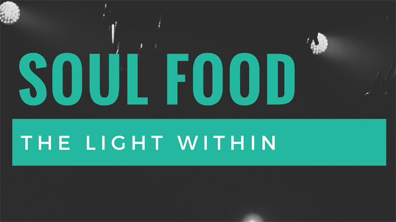 Soul Food: The Light Within